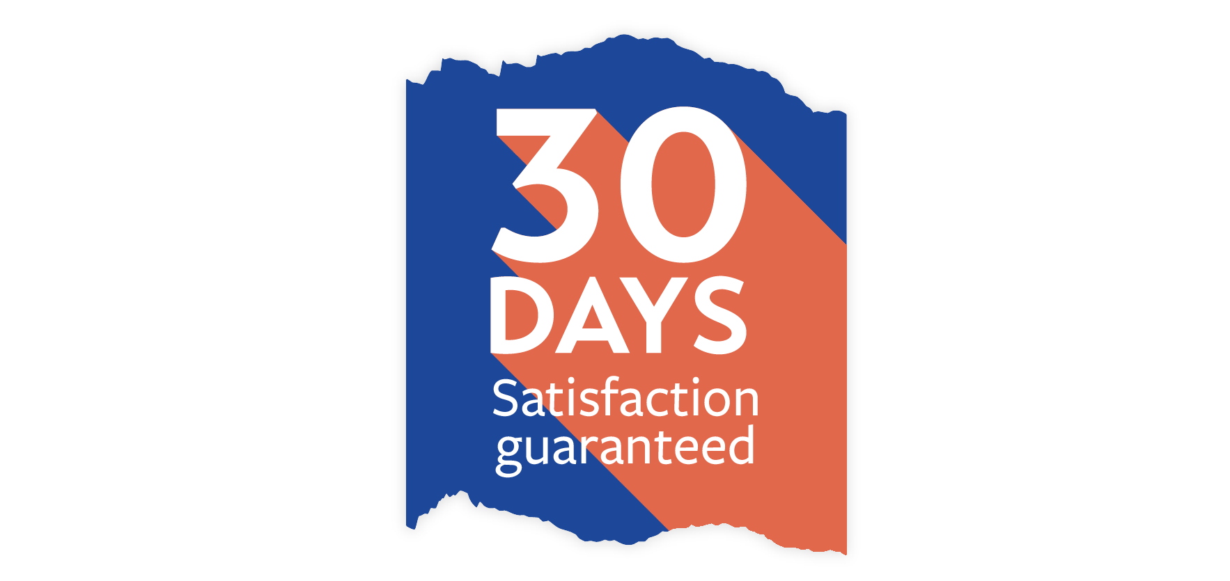 30 days satisfaction guaranteed