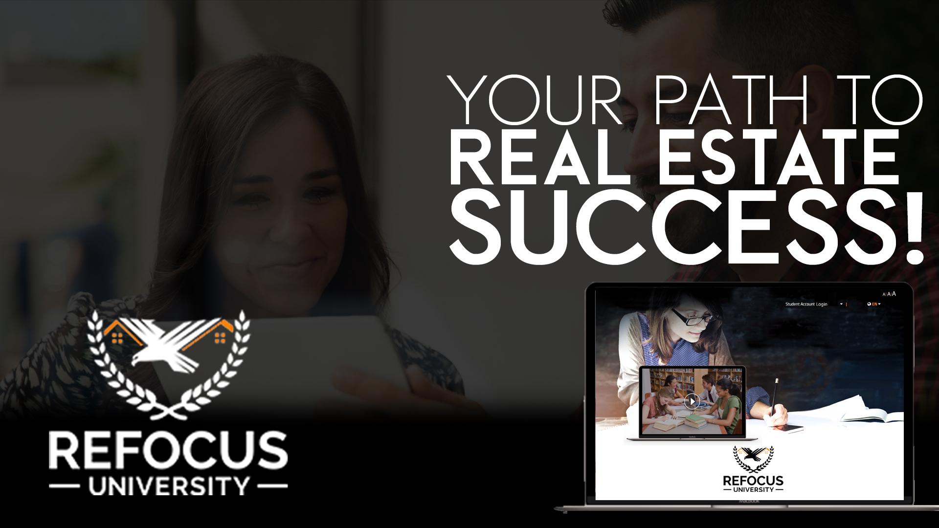 Refocus University Your path to Real Estate Success