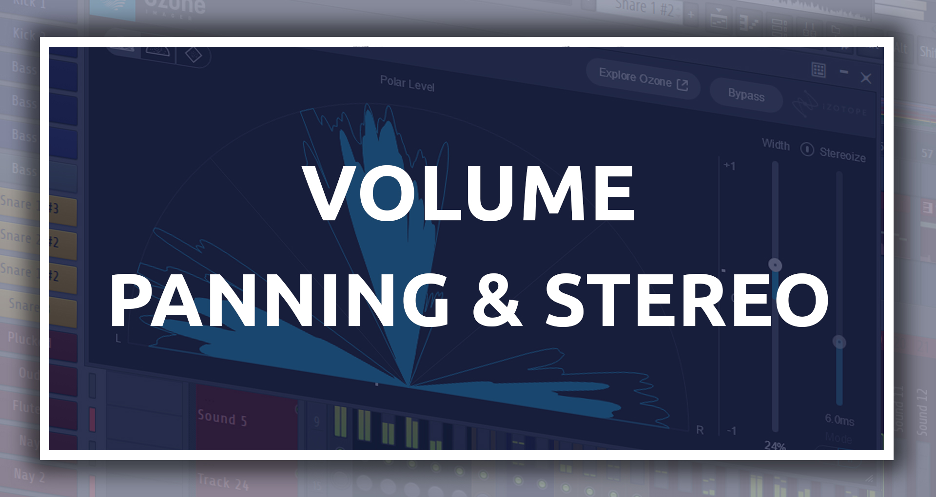 Voume Panning & Stereo