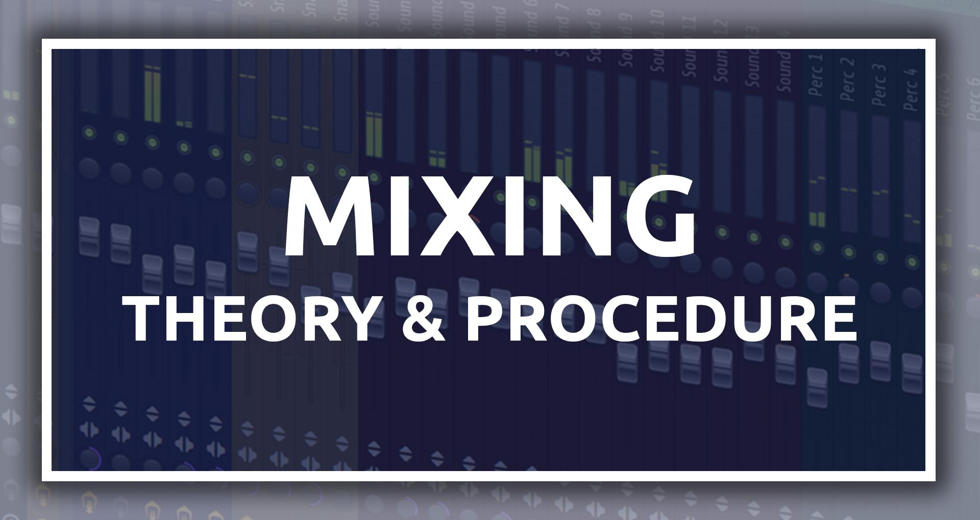 Mixing Theory & Procedure