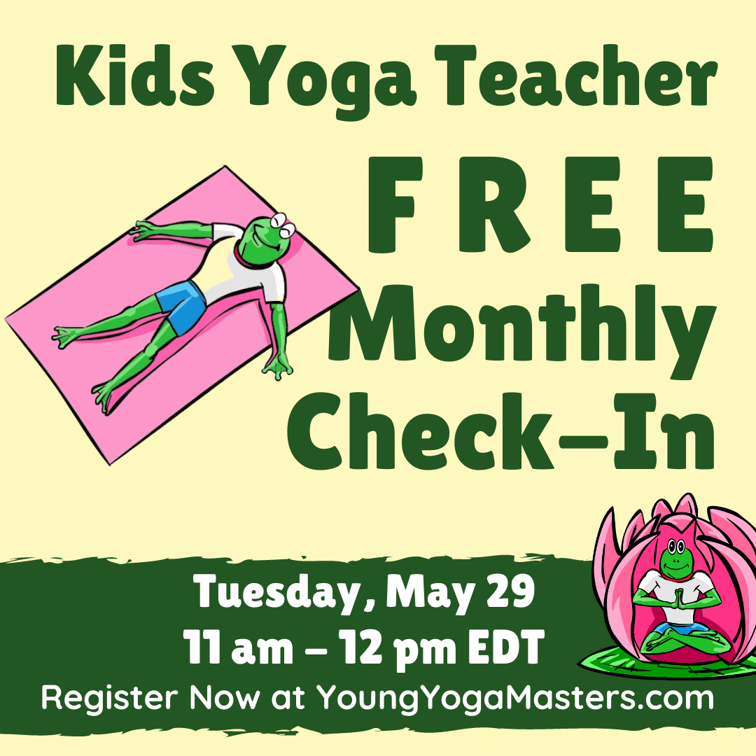a frog resting in corpse pose on a yoga mat and the Kids Yoga Teacher Free Monthly Check In information