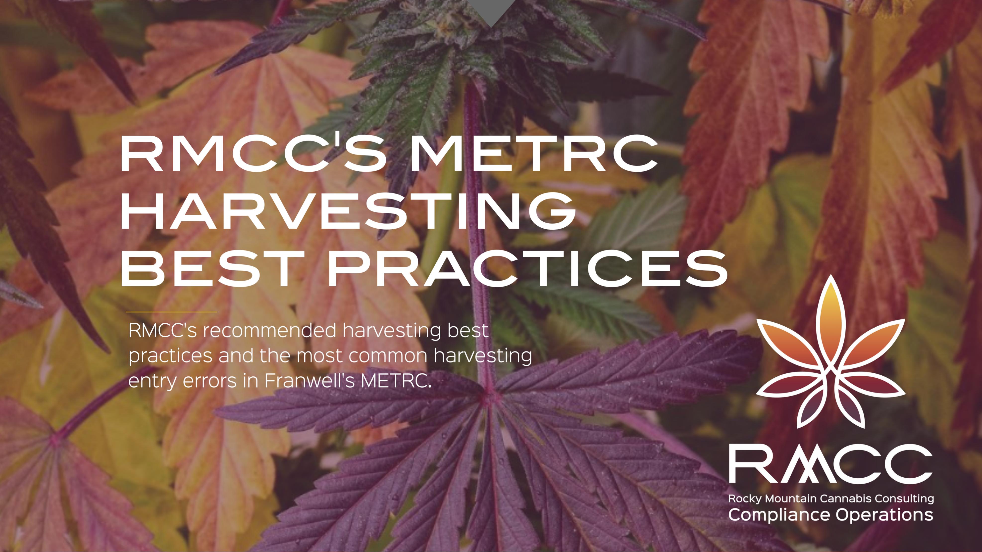 RMCC'S METRC HARVESTING BEST PRACTICES