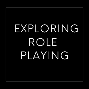Exploring Role Play Ideas