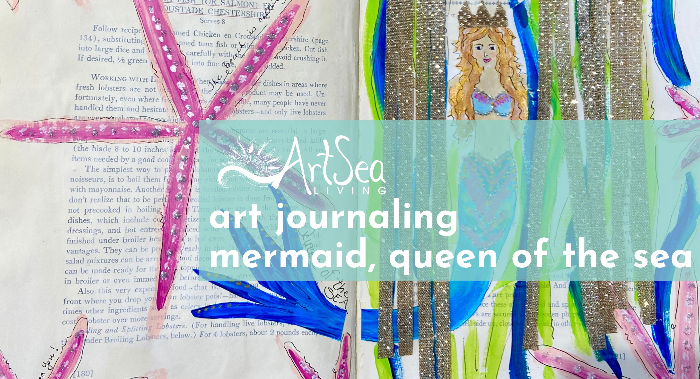 Art Journaling | Mermaid, Queen of the Sea