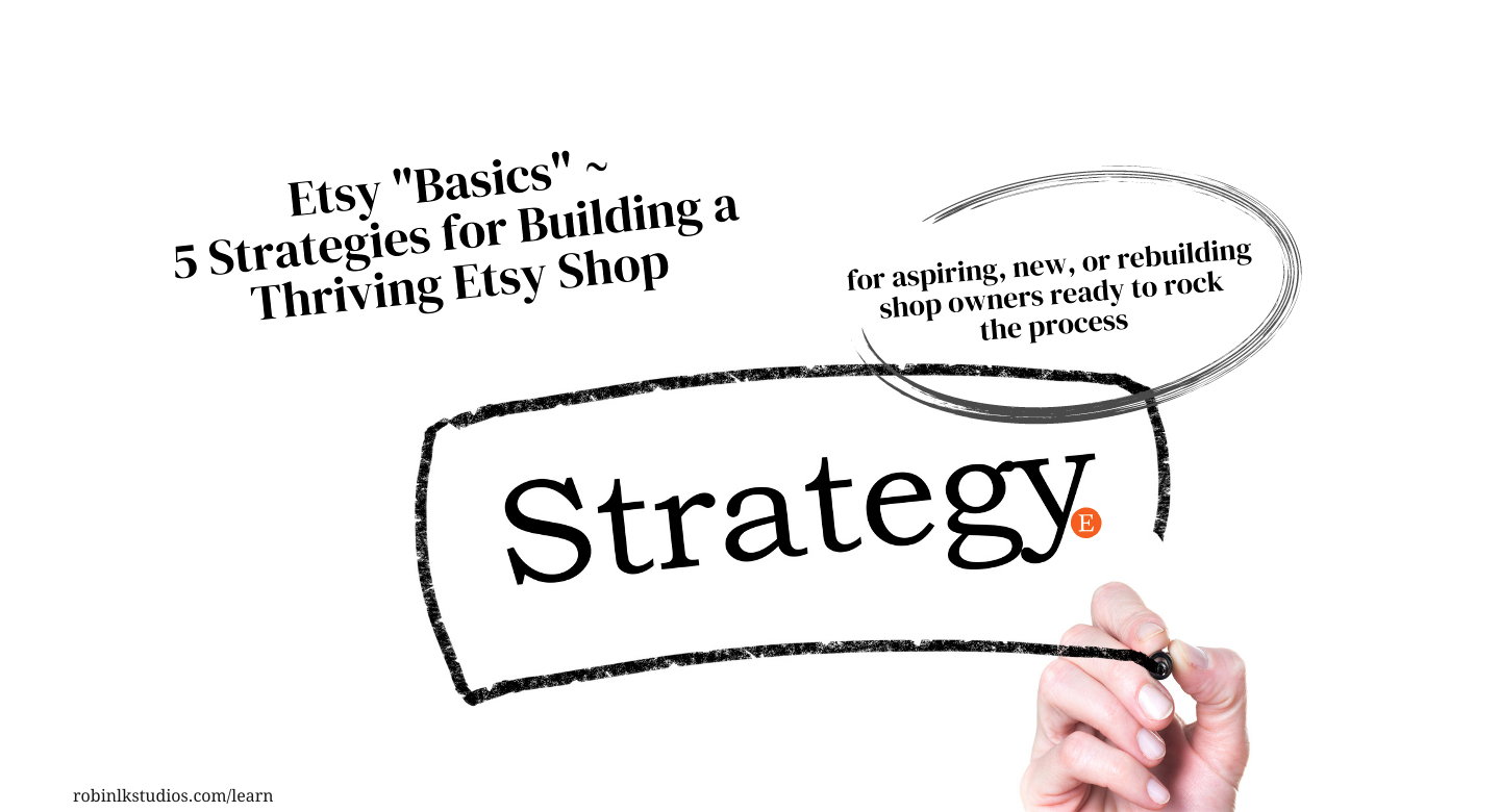 etsy basics: 5 strategies for building a thriving etsy shop + the word strategy