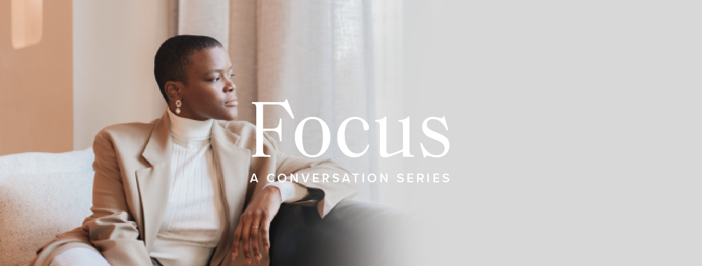 New from Propel Women: FOCUS Conversation Series