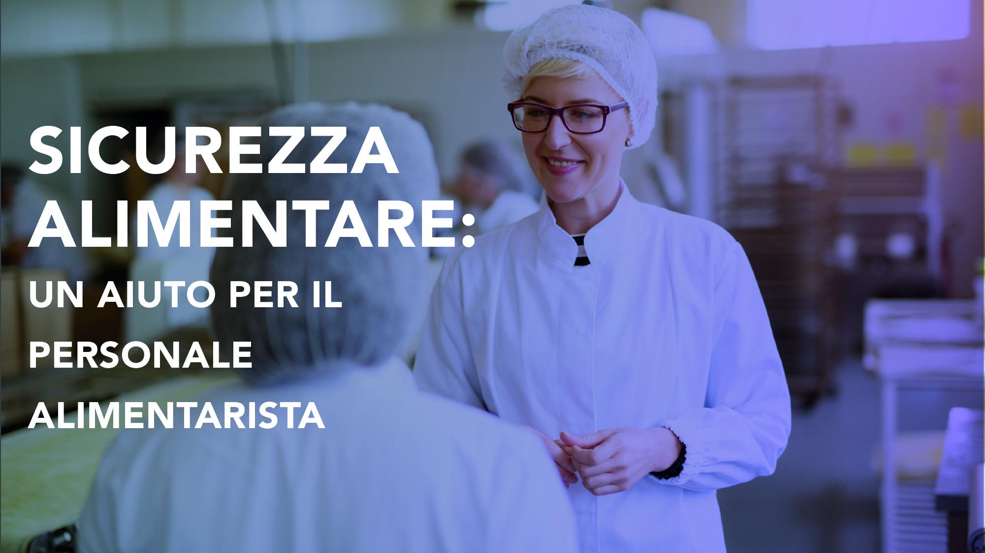 Sicurezza Alimentare: Un Aiuto per il Personale Alimentarista CorsiSicurezza.com