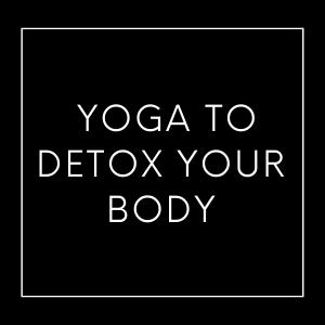 Yoga to Detox
