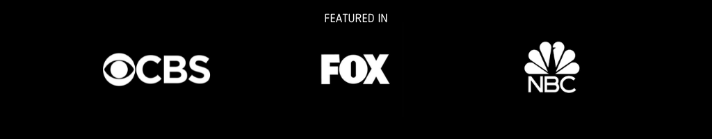 Featured in FOX, CBS and NBC