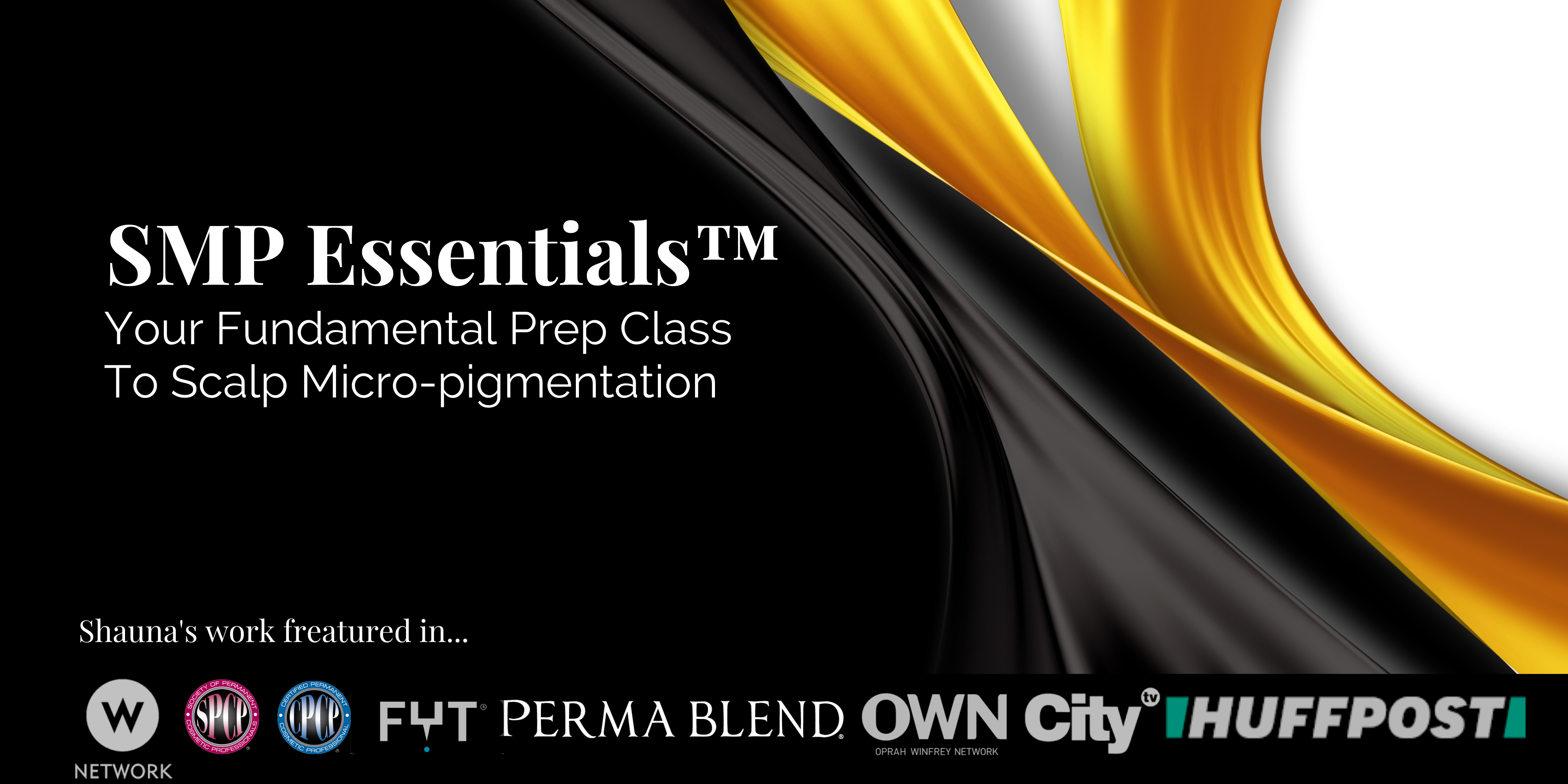 SMP Essentials™, Certificate of Completion, Scalp Micro-Pigmentation, Scalp Micro-Pigmentation Training, SMP Training, Scalp Micro-Pigmentation Training Canada, Perma Blend Colour Theory, FYT Needle Cartridges, SPCP, CPCP, Society of Permanent Cosmetic Professionals, OWN Network, Huff Post, Perma Blend Pigments, SMP Fundamental Training, SMP Online Scalp Class,