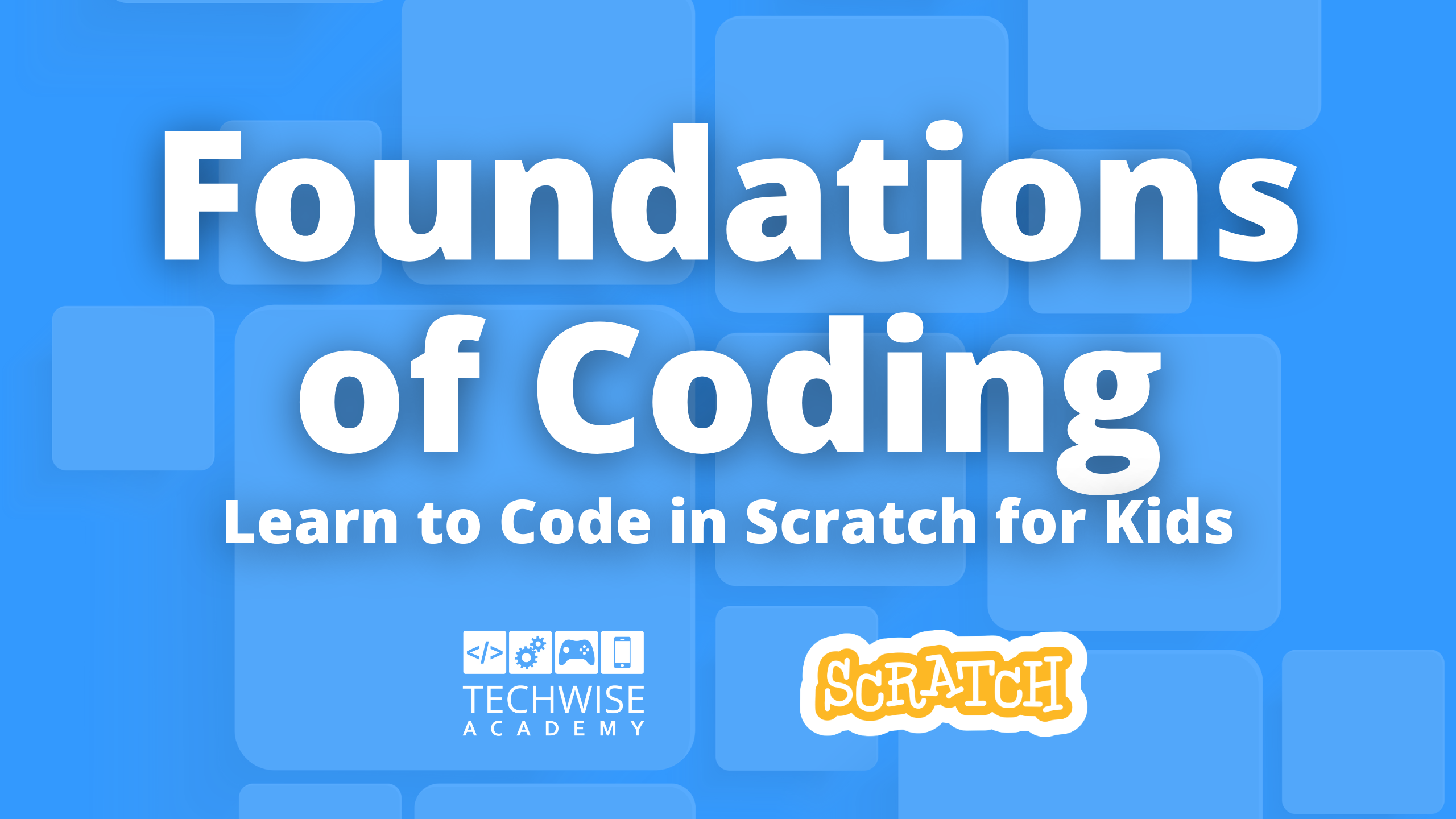Learn to Code in Scratch for Kids: Foundations of Coding
