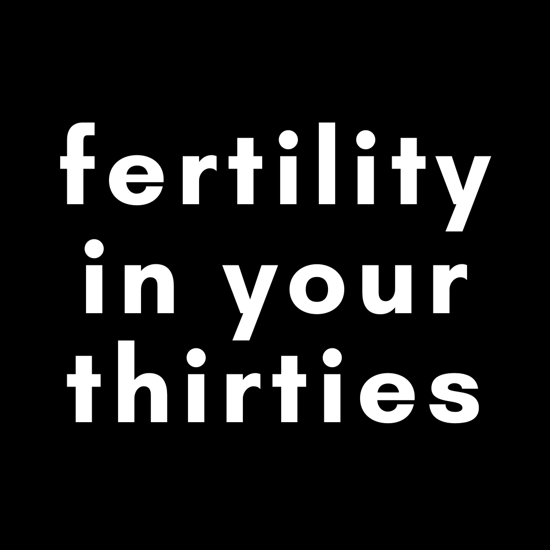 Fertility in your Thirties