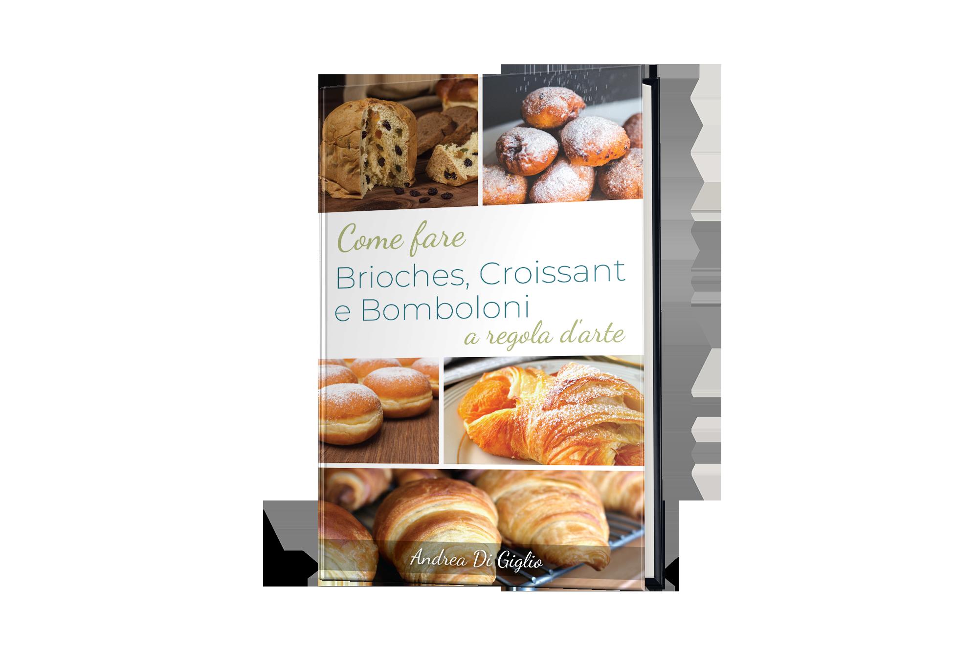 Come Fare Brioches Croissant e bomboloni