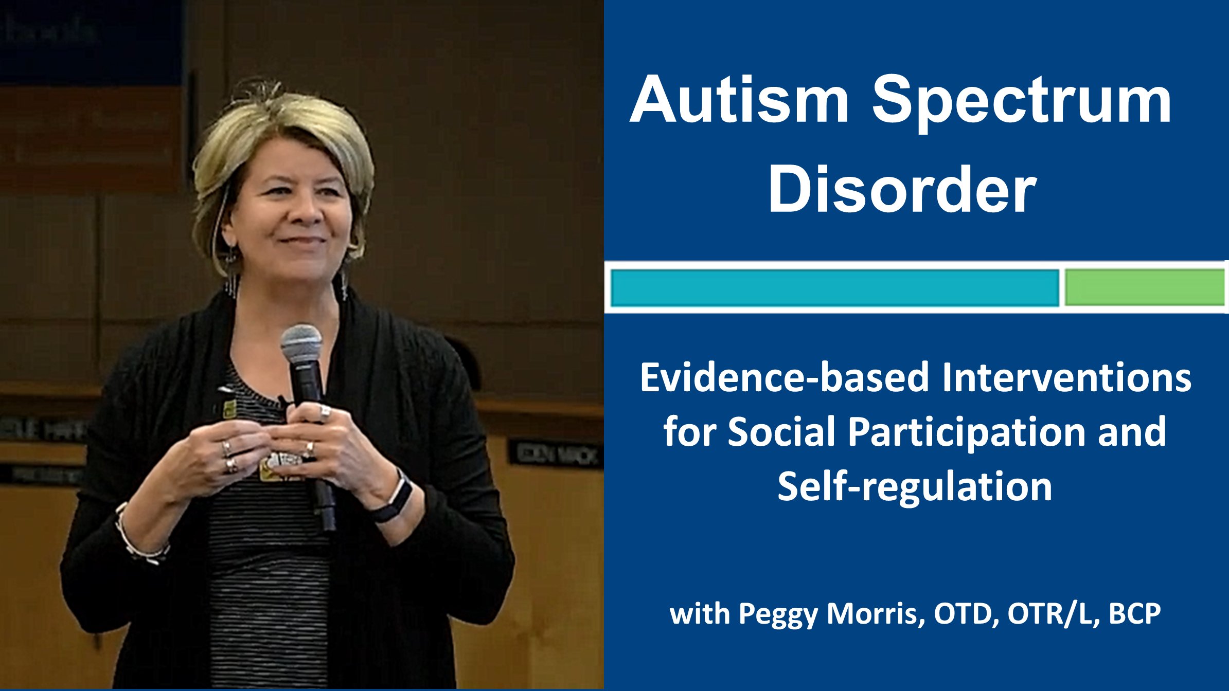 Webinar 1: Evidence-based Interventions for Social Participation and Self-regulation with Peggy Morris, OTD, OTR/L BCP