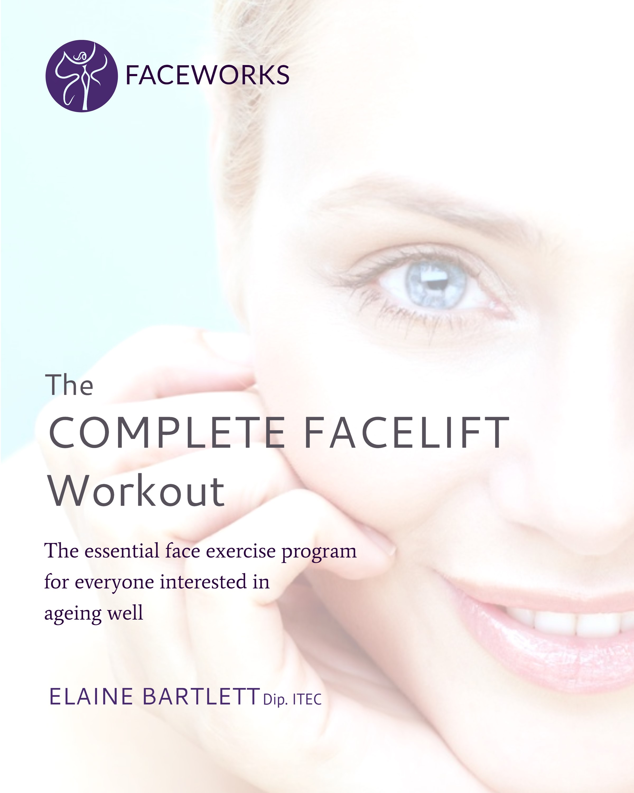The Complete Facelift Workout Book