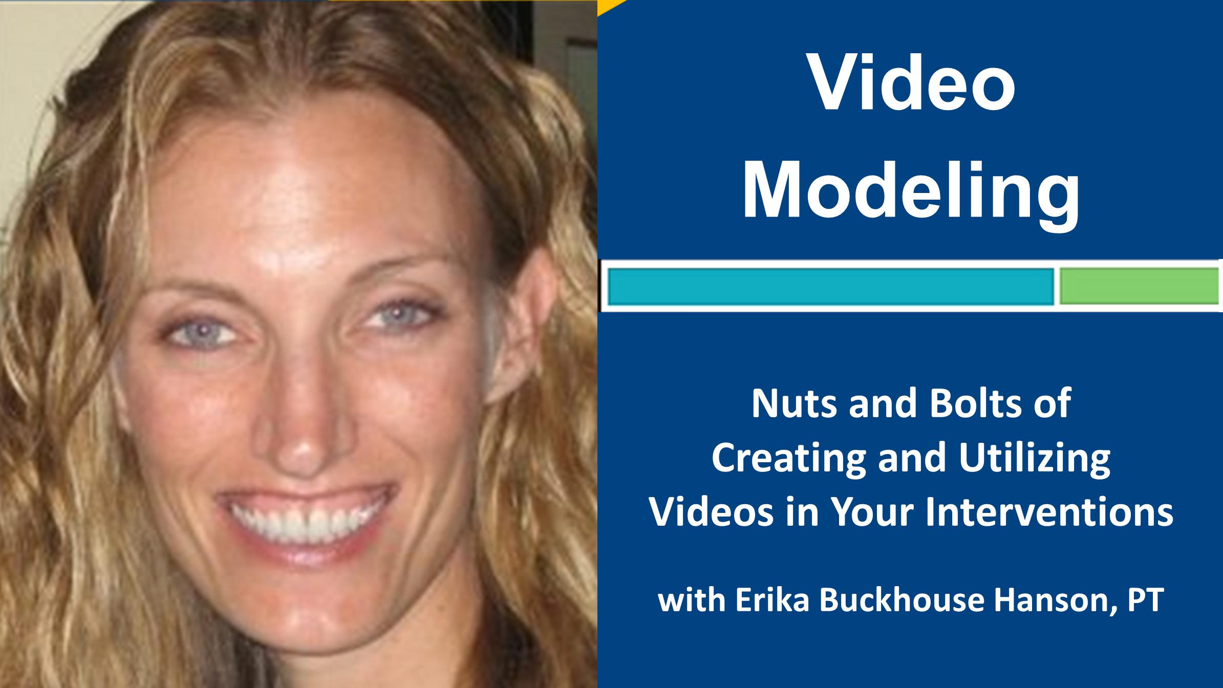 Webinar 3: Video Modeling with Erika Buckhouse Hanson, PT