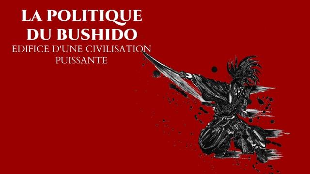 La Politique du Bushido : Edifice d