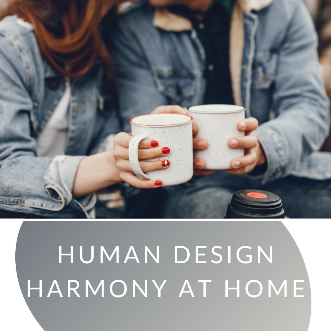 Human Design harmony at home