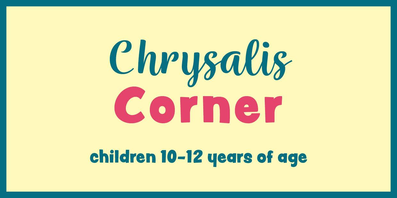 Chrysalis Corner