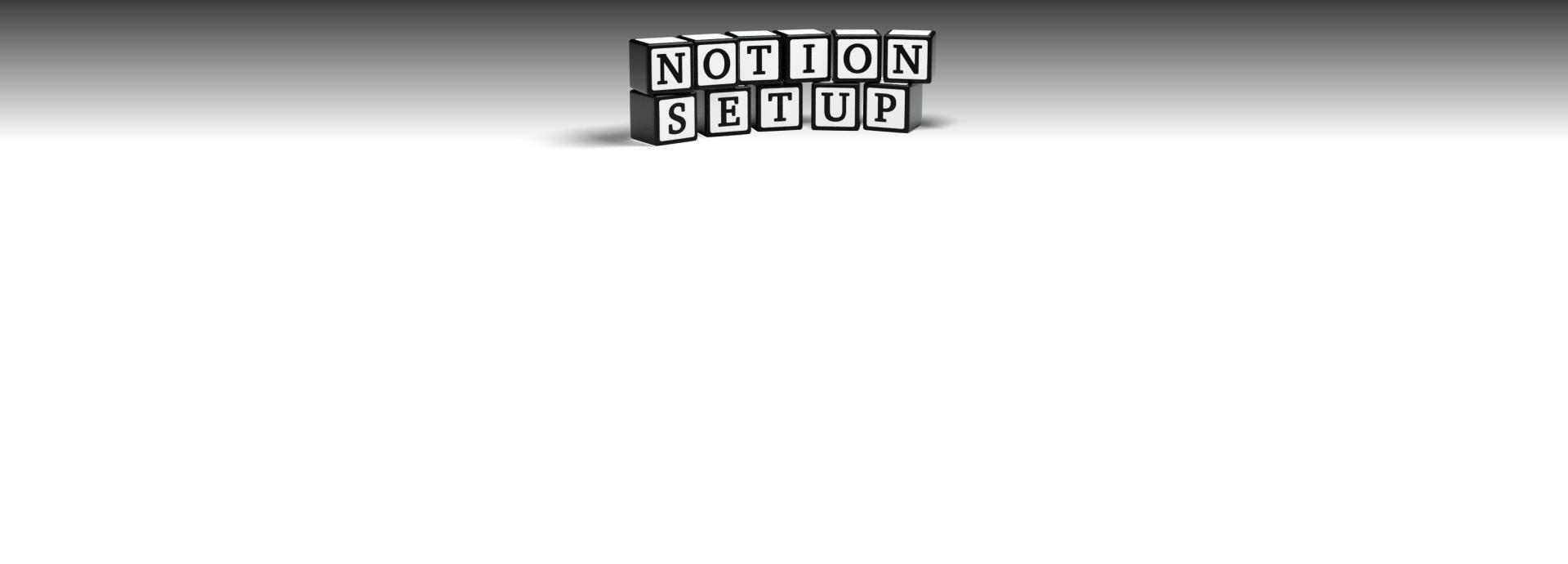 Notion Setup