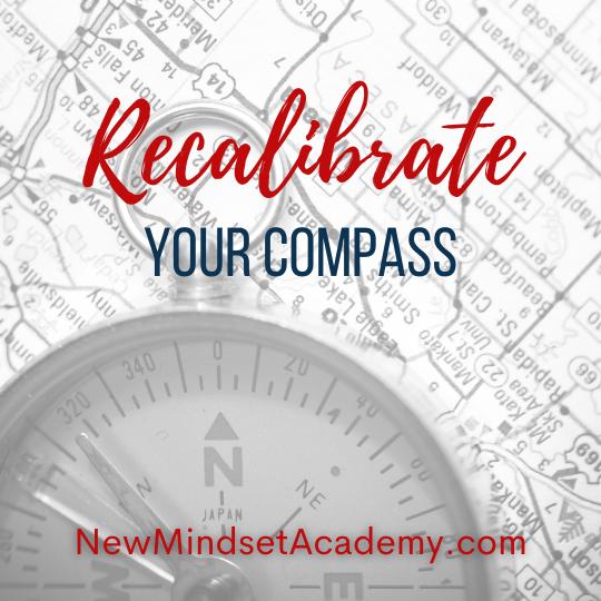Recalibrate your compass- #NewMindsetAcademy