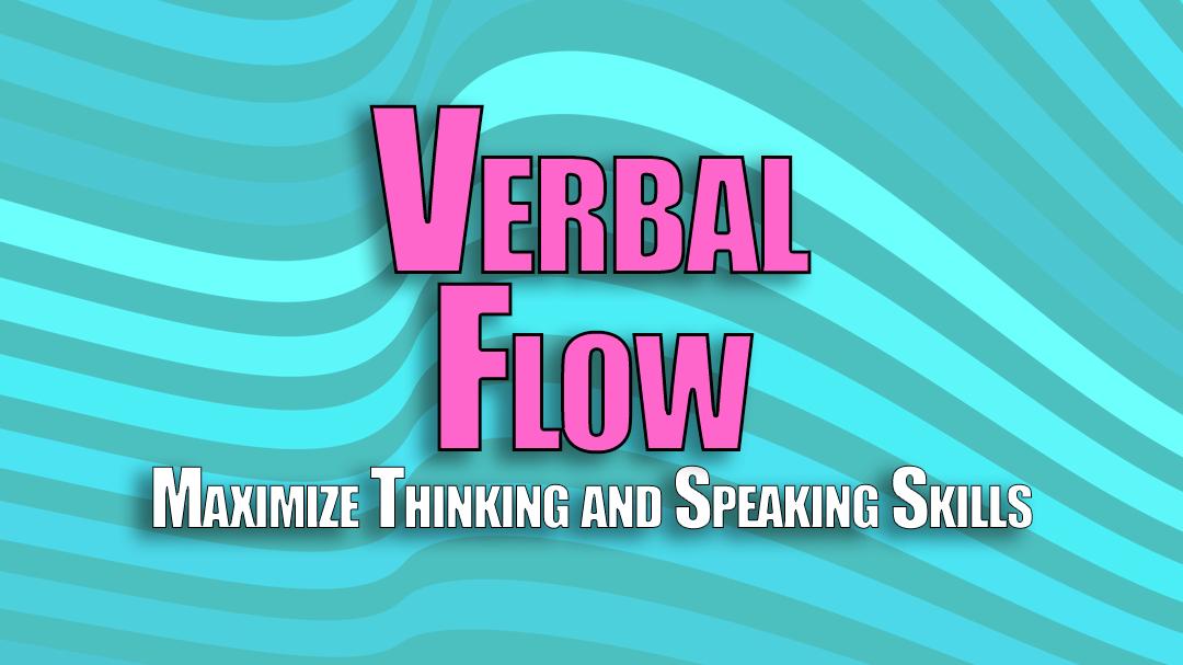 Verbal Flow