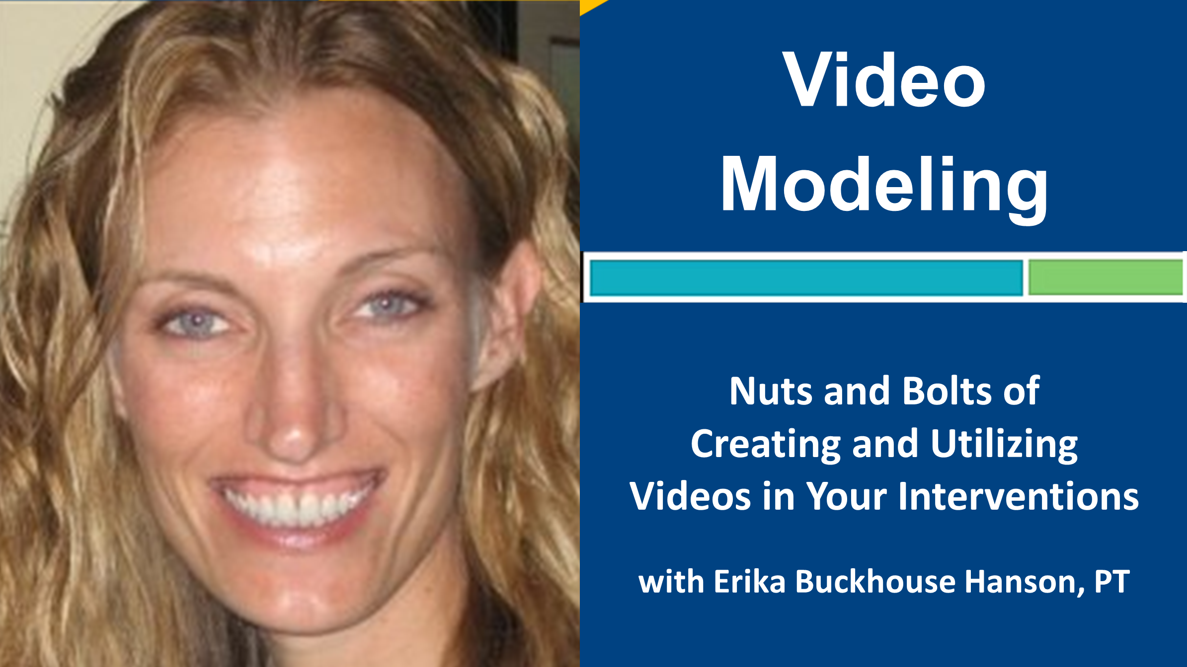 Webinar 5: Video Modeling with Erika Buckhouse Hanson, PT