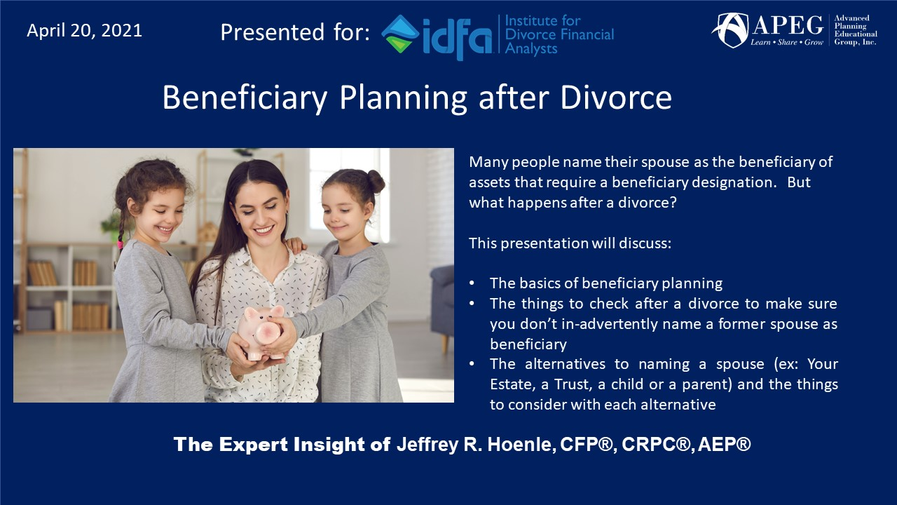 APEG Beneficiary Planning after Divorce