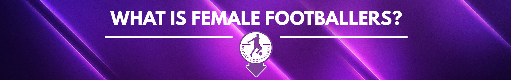What is Female Footballers?