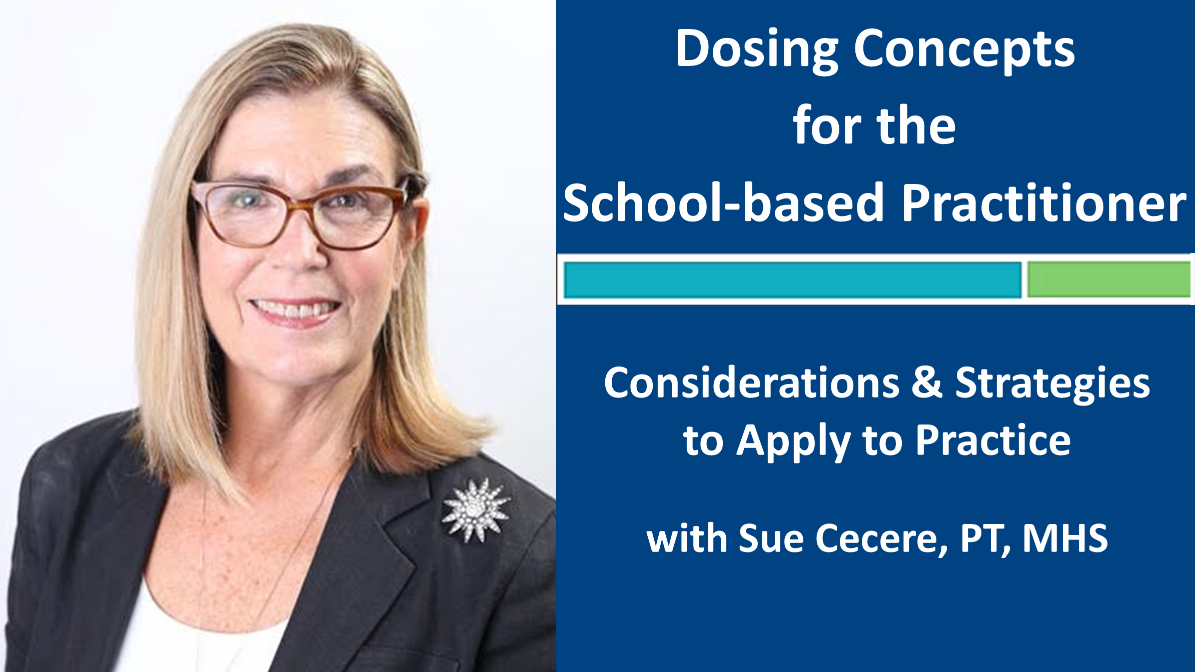Early Bird! Register by August 14 and get free access to Dosing Concepts in School-based Practice withe Sue Cecere, PT, MHS