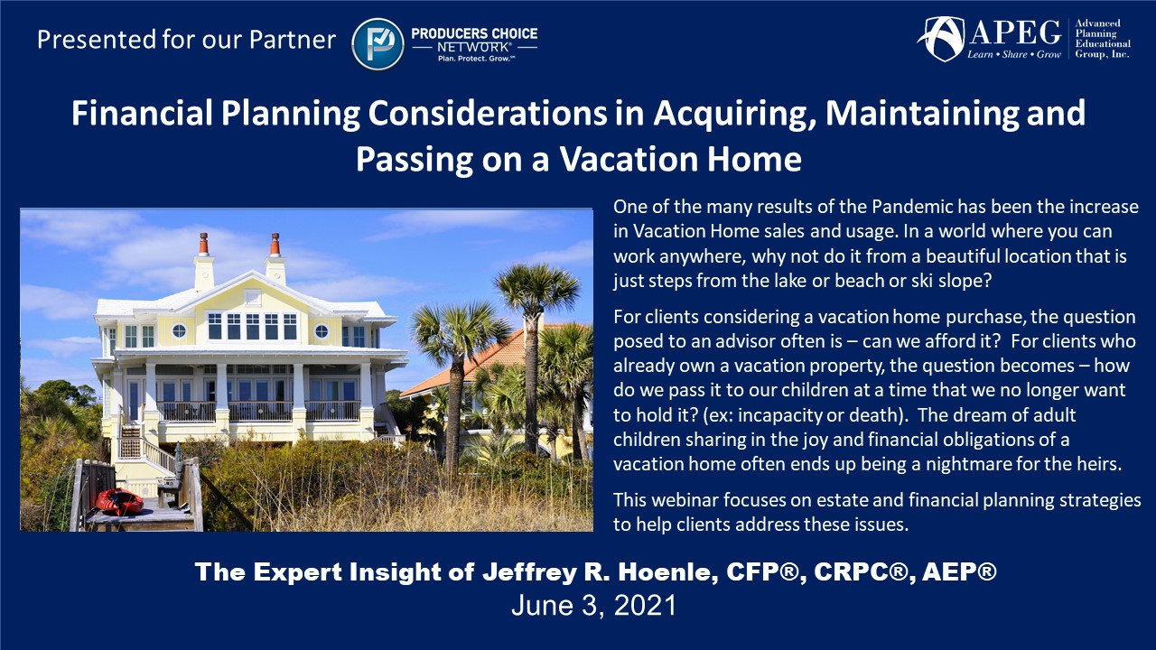 APEG Financial Planning Considerations in Acquiring, Maintaining and Passing on a Vacation Home