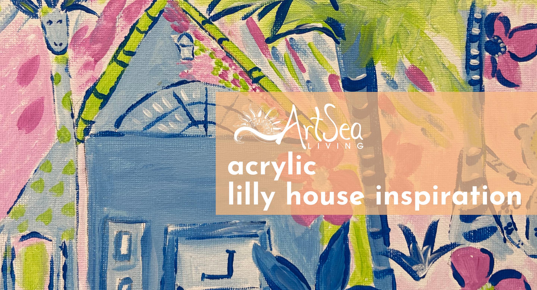 Acrylic   Lilly House Inspiration