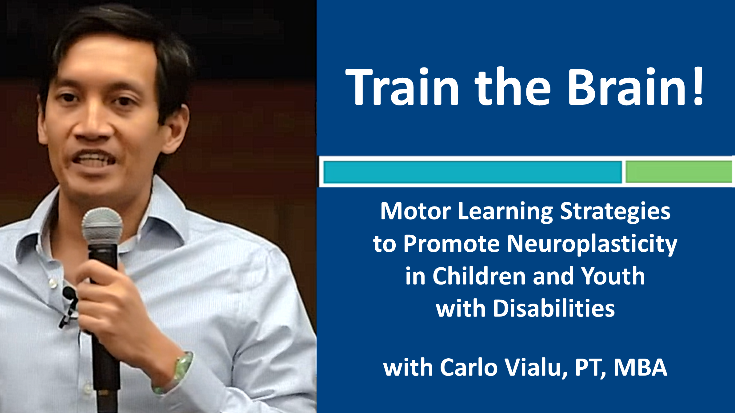 Webinar 2: Train the Brain with Carlo Vialu, PT, MBA