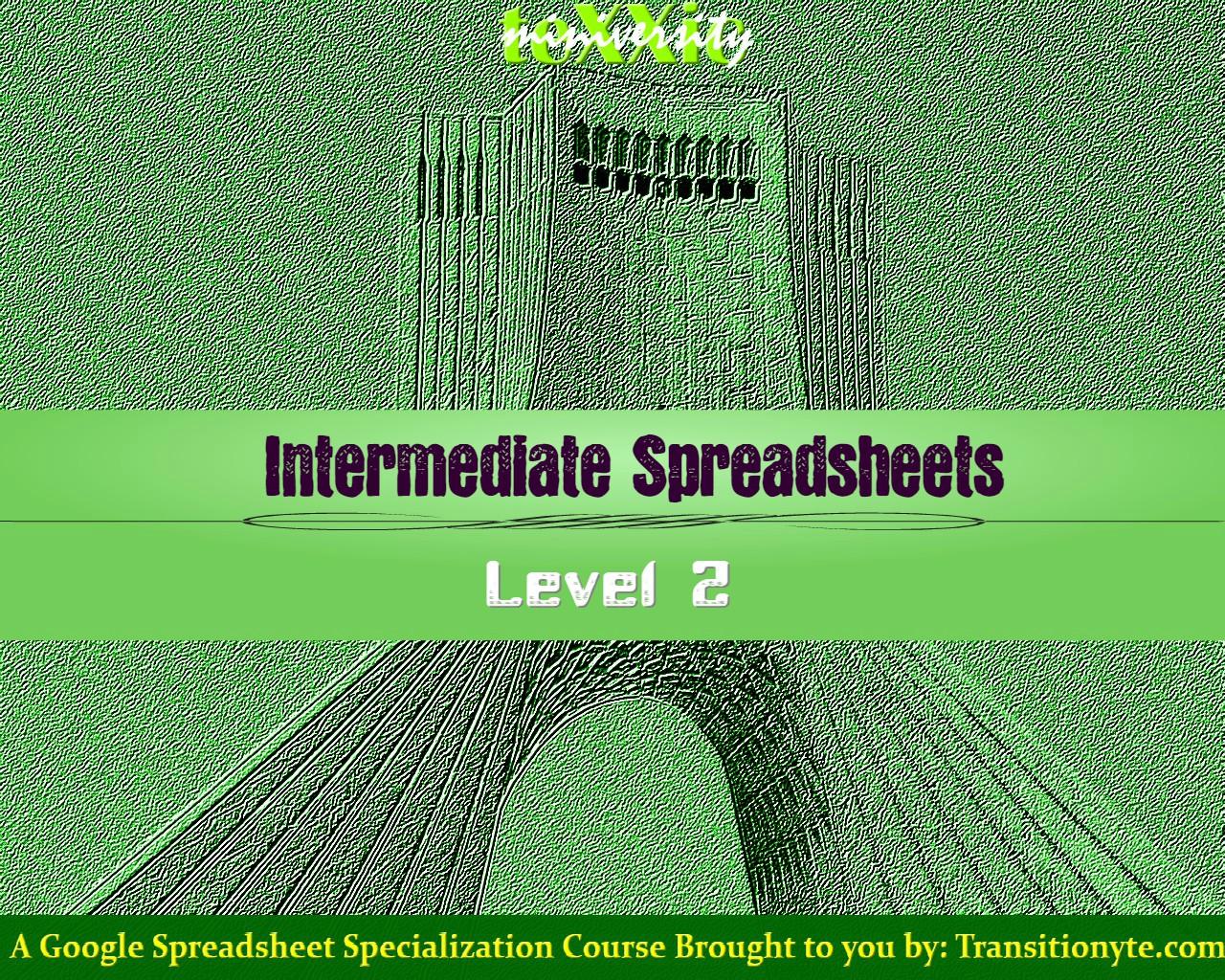 TeXXic  Miniversity - Intermediate Spreadsheets Level 2