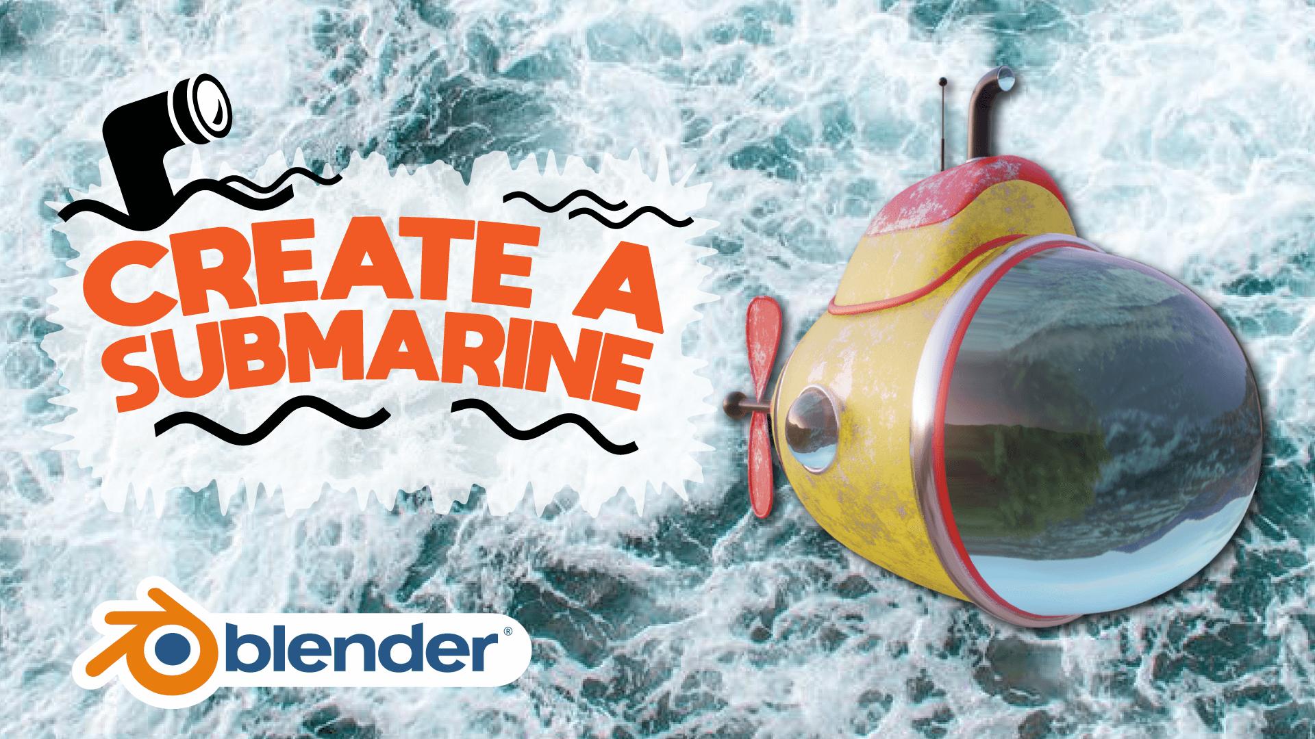 3D Submarine Model Blender Academy Course