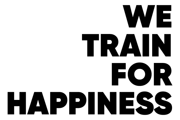 We Train For Happiness