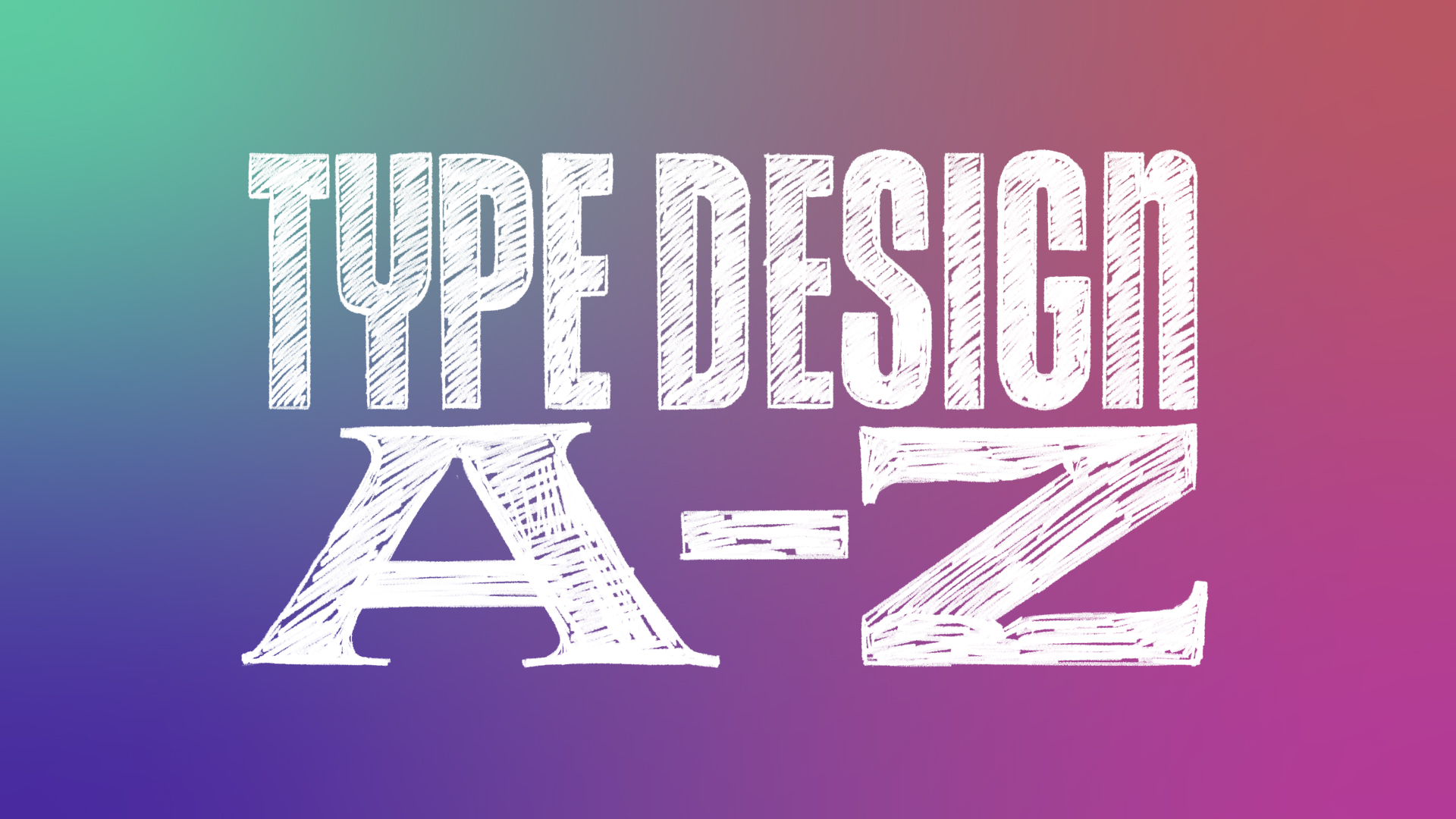 """""""Type Design A-Z"""" lettering on colorful background"""
