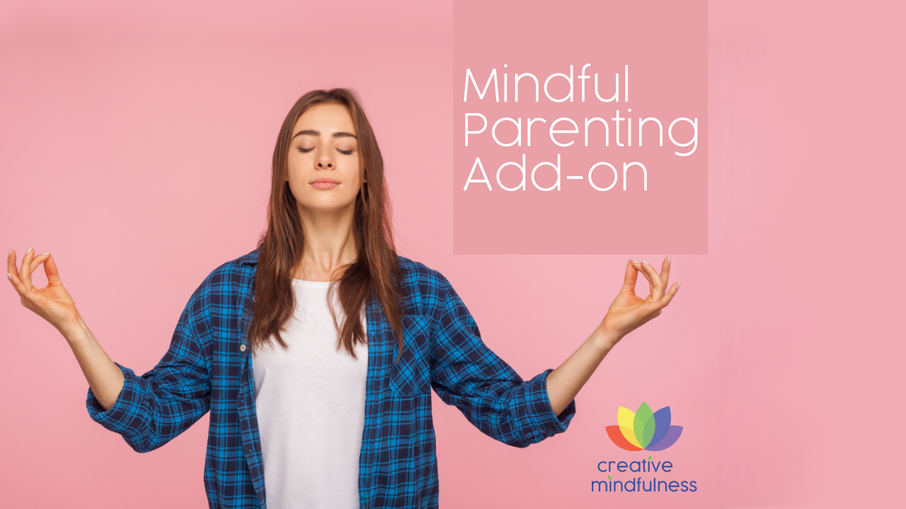 Mindful Parenting Add-on