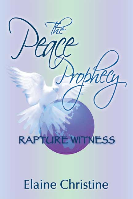 The Peace Prophecy Rapture Witness