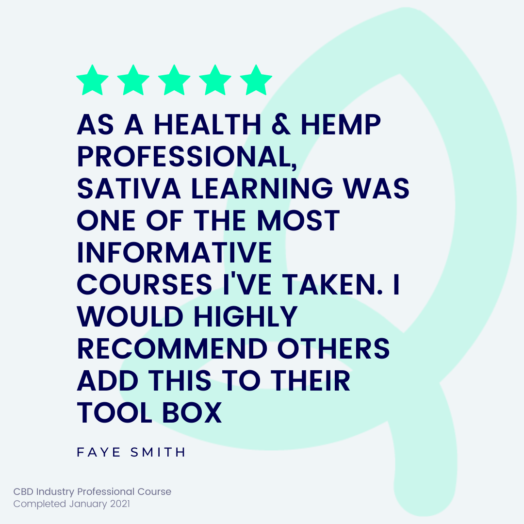 Student Testimonial which reads - As a hemp & health professional, Sativa Learning was one of the most informative courses I've taken. I would highly recommend others add this to their tool box.