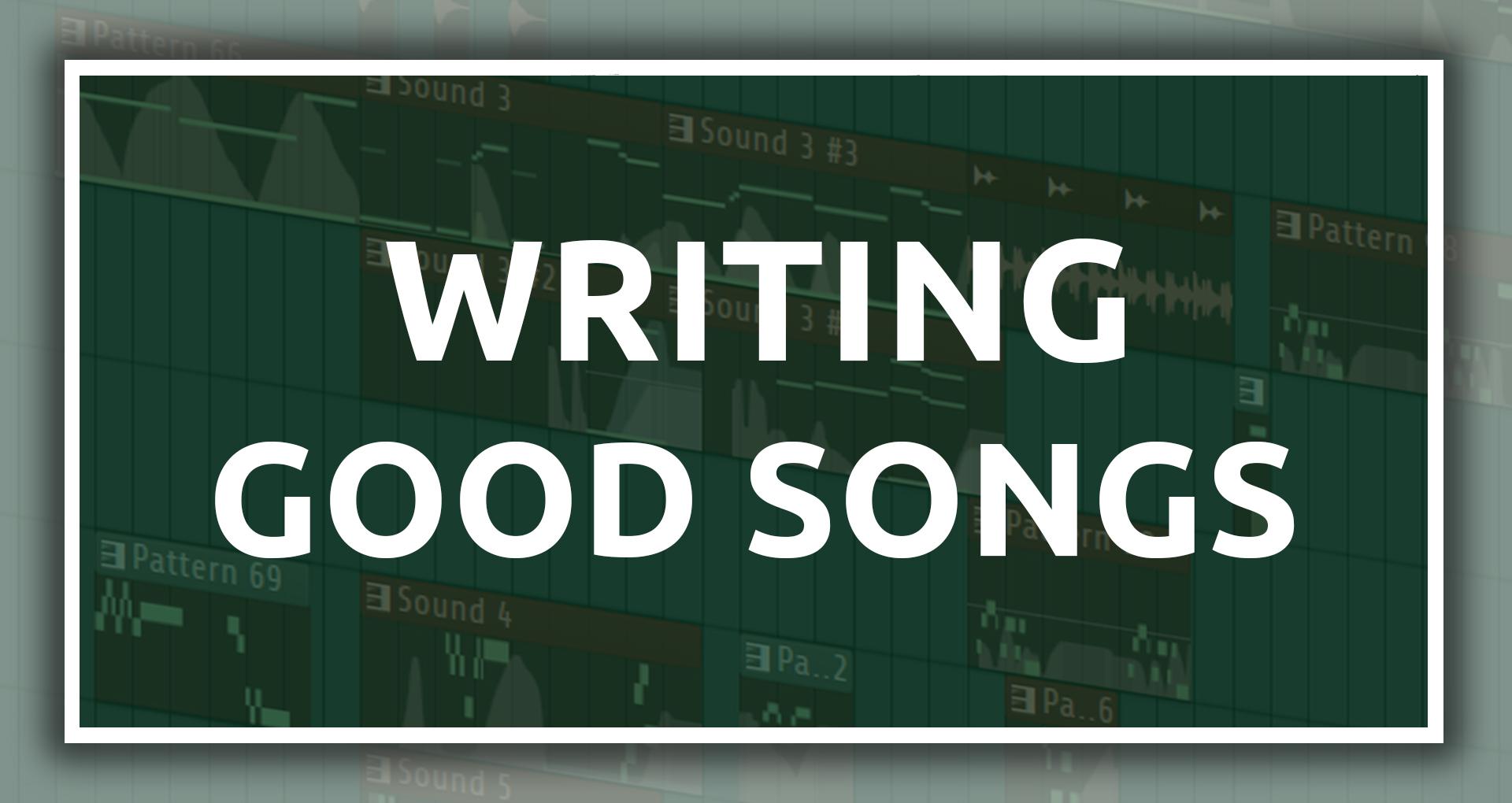 Writing Good Songs