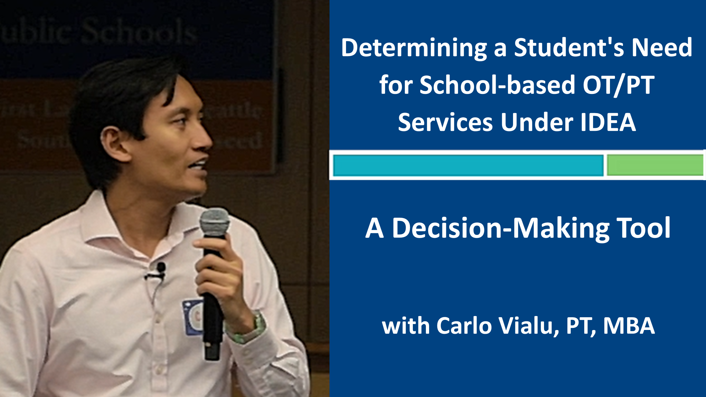Webinar 7: Determining Needs for School-based OT/PT Services with Carlo Vialu, PT, MBA
