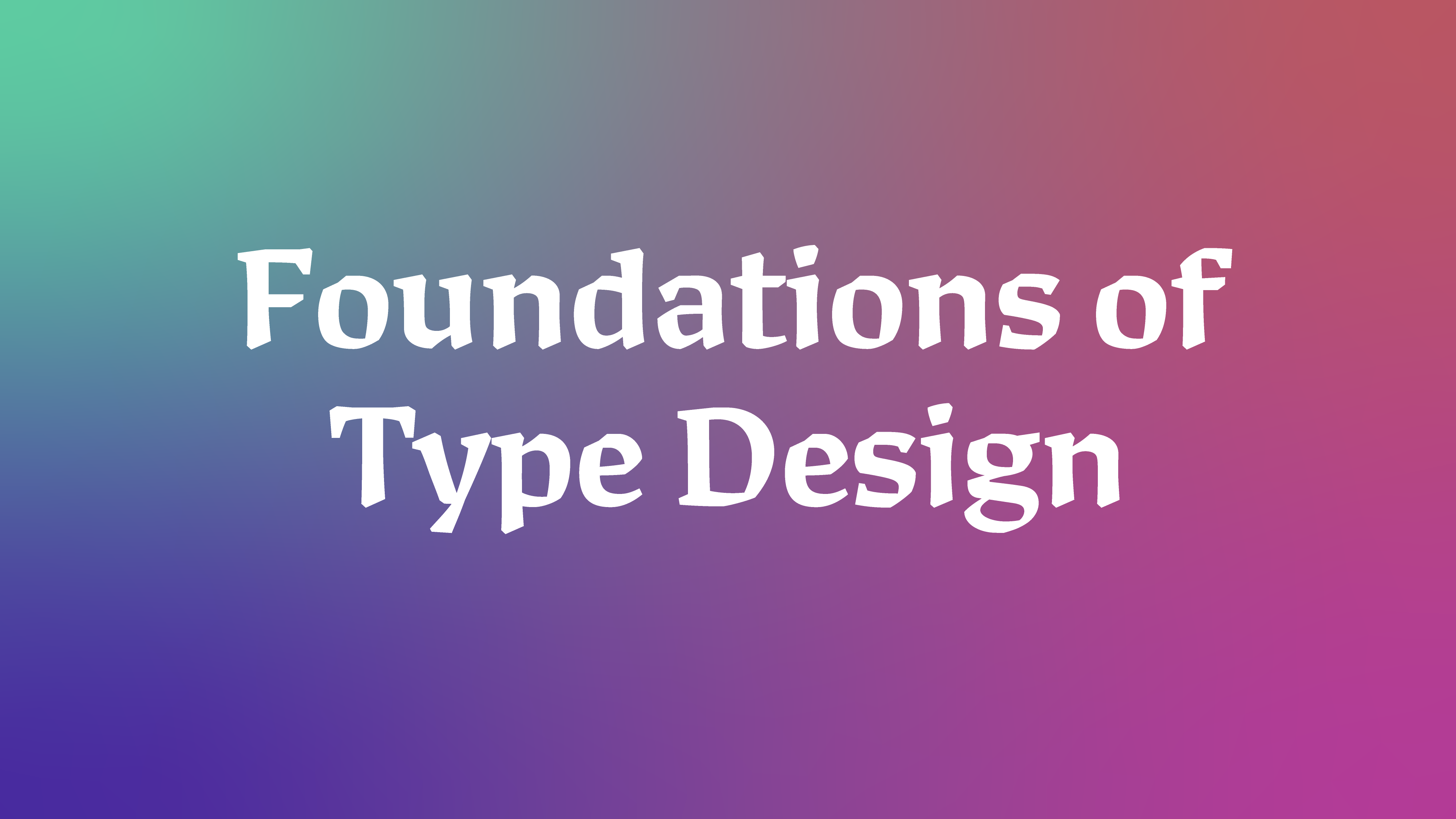 "words ""Foundations of Type Design"" on colorful background"