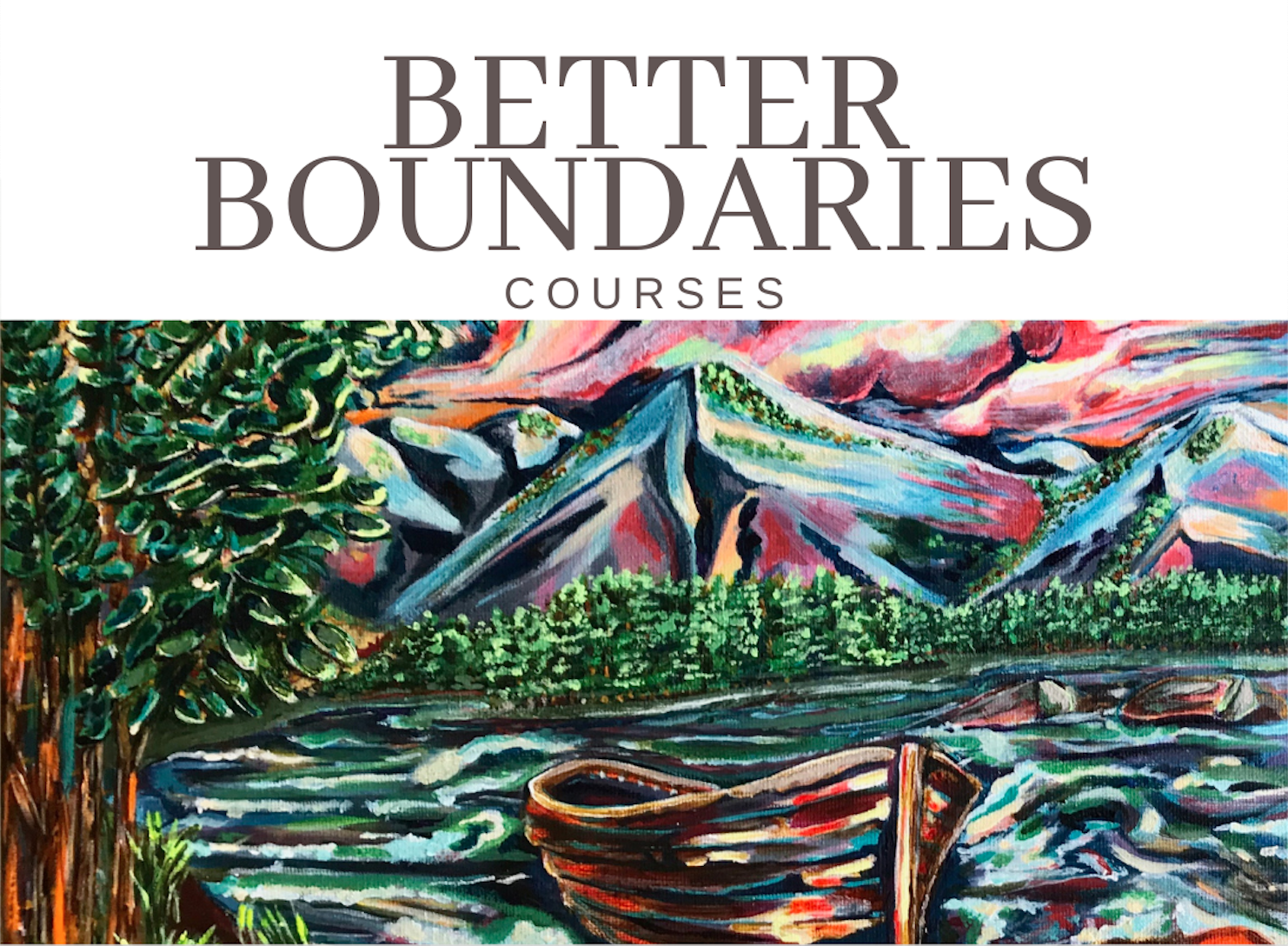 better boundaries book cover. painting of mountains and river and small boat