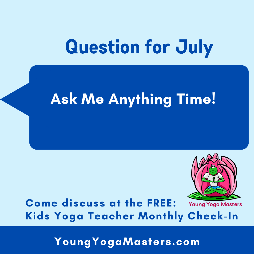 The question for the month: What yoga tools help you relax?  What tools help kids relax?