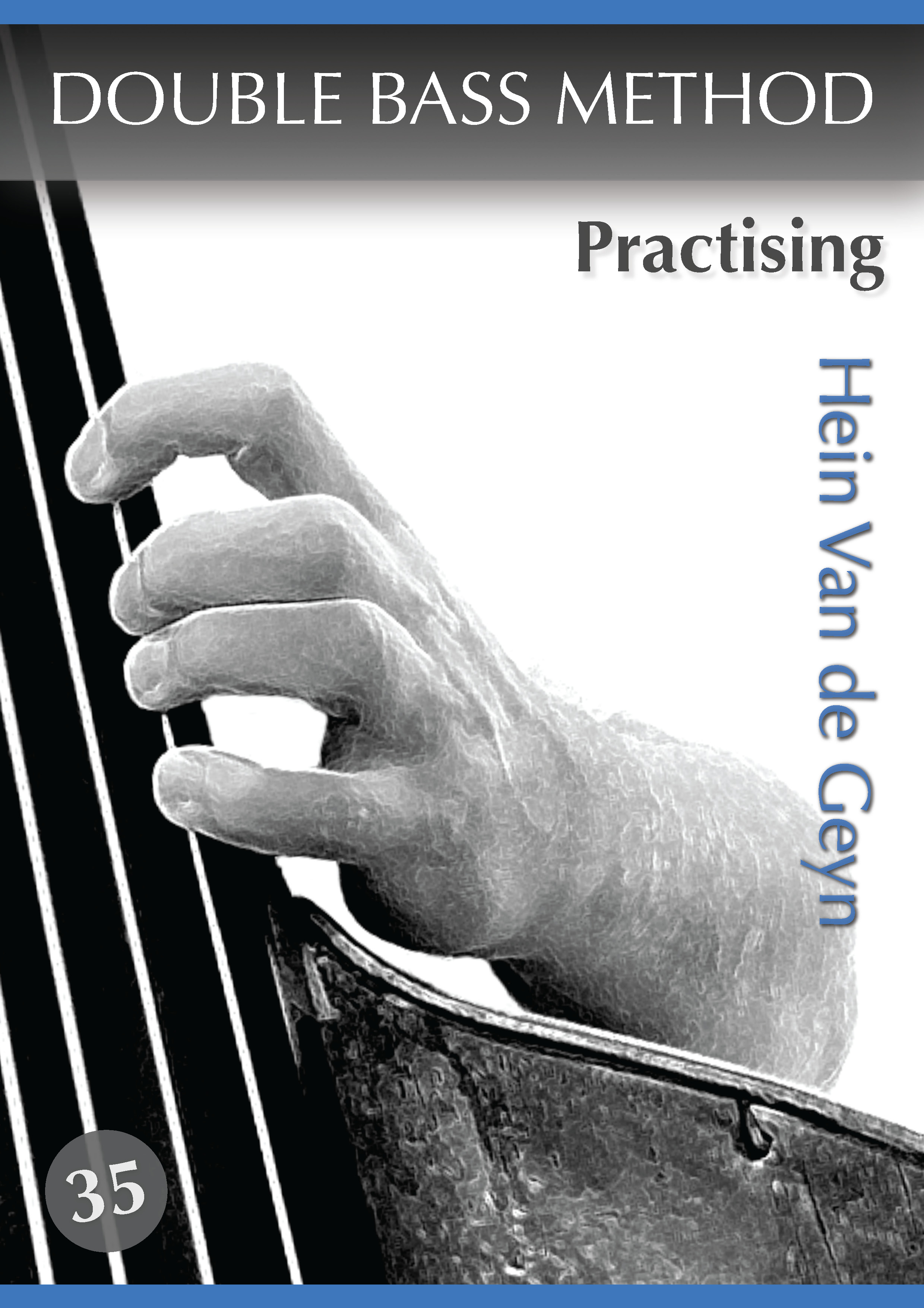 Practising - Hein Van de Geyn - Double Bass Method