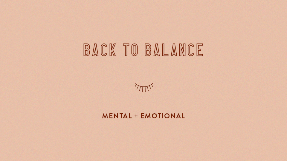 Back to Balance: Mental + Emotional