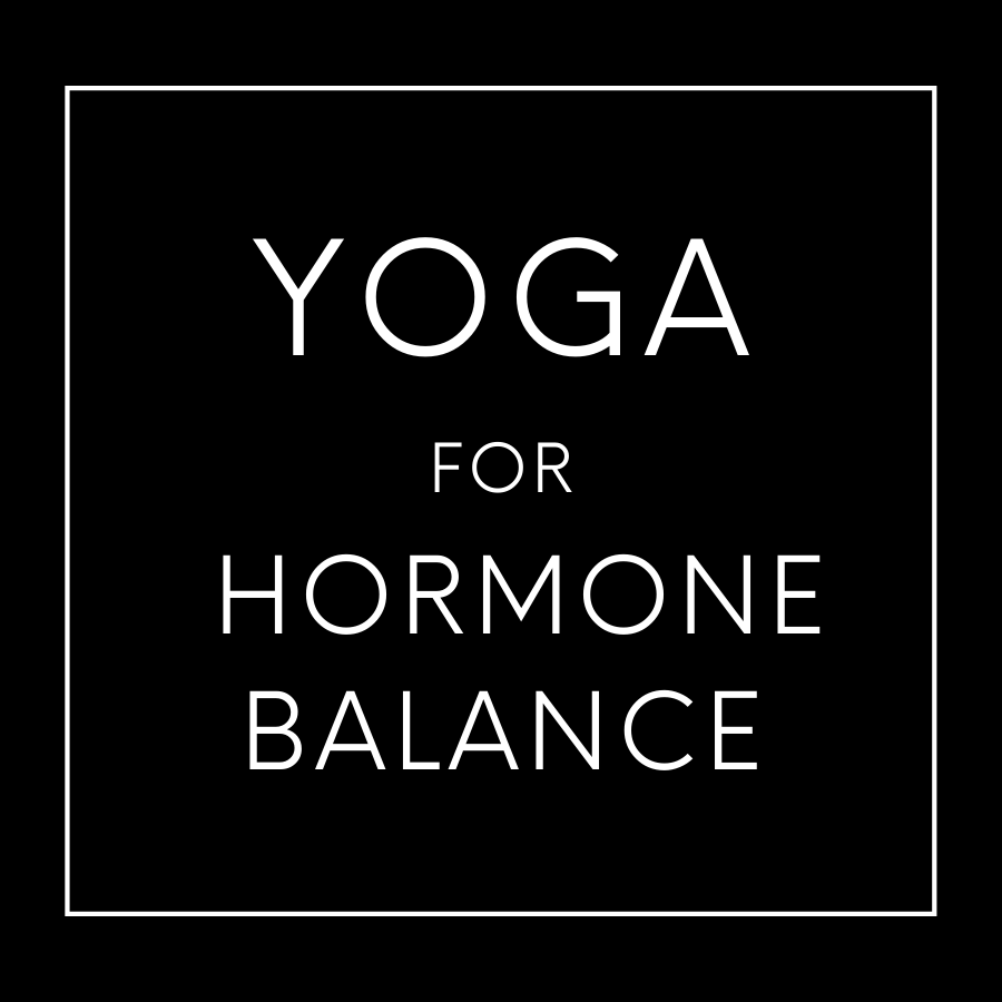 Your virtual classroom to use yoga for natural hormone balance