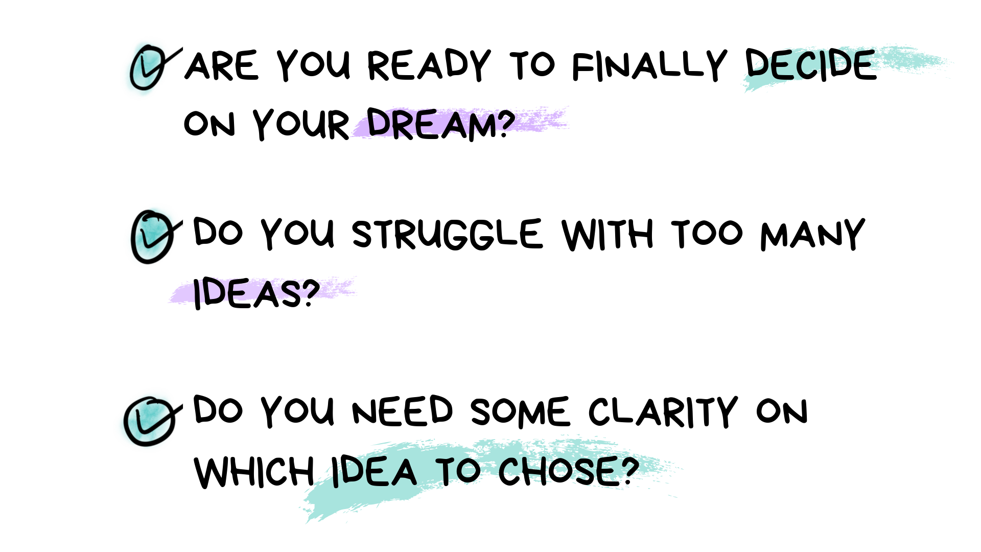 Are You Ready to Finally Decide on Your Dream?