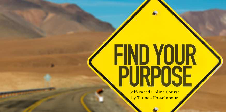 Discover Your Life Purpose with Tannaz Hosseinpour